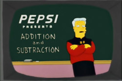 ...but its okay, you are getting the finest education as taught by PEPSI